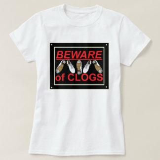 Beware of Clogs Dance Design T-Shirt