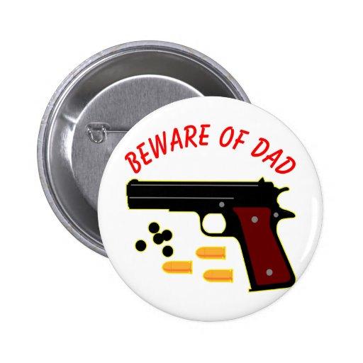 Beware Of Dad And His Gun Pins