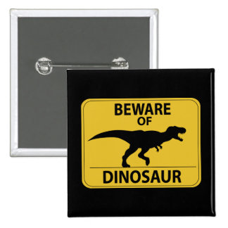Beware of Dinosaur 2 Inch Square Button