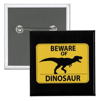 Beware of Dinosaur 2 Inch Square Button