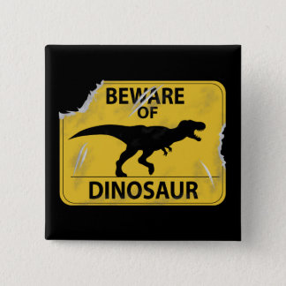 Beware of Dinosaur (damaged) 2 Inch Square Button