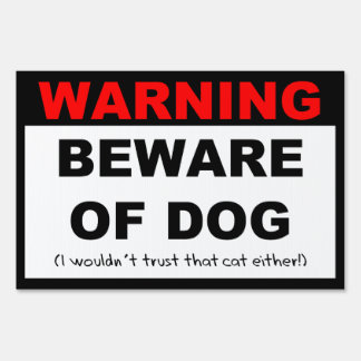 Beware of Dog and don't trust that cat either Sign