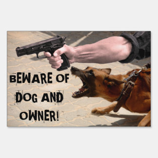 BEWARE of DOG AND OWNER