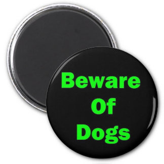 Beware of Dogs Magnet