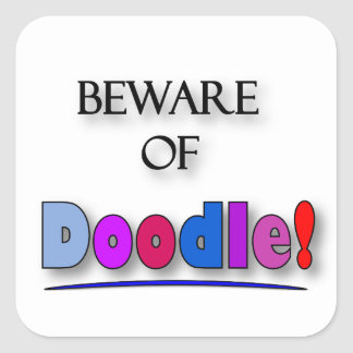 Beware of Doodle Square Sticker