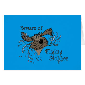 Beware OF flying Slobber Card