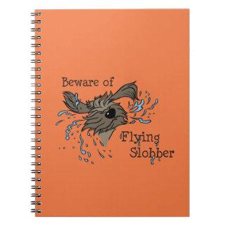 Beware OF flying Slobber Notebook