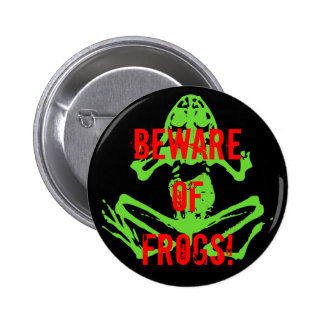 BEWARE OF FROGS! PINBACK BUTTONS