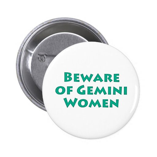 Beware of Gemini Women Button