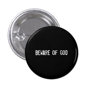 beware of god pinback button
