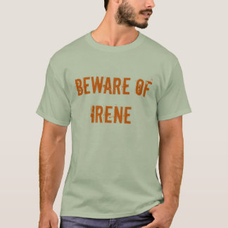 Beware of Irene T-Shirt