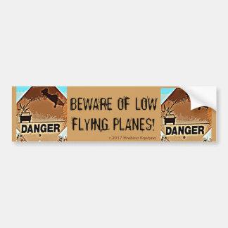 BEWARE OF LOW FLYING PLANES! #4 BUMPER STICKER