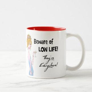 """Beware of Low Life!  They're Everywhere!"" Two-Tone Coffee Mug"