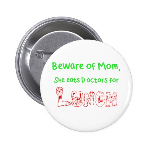 Beware of Mom Buttons