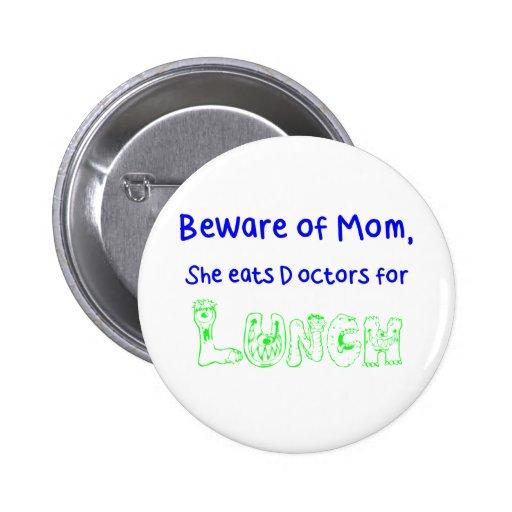 Beware of Mom Pinback Button