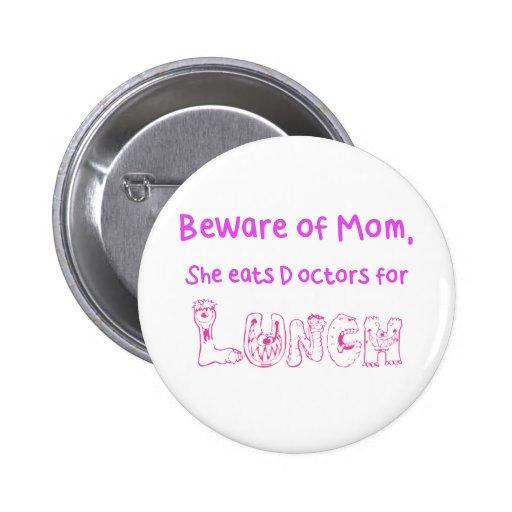 Beware of Mom Pins
