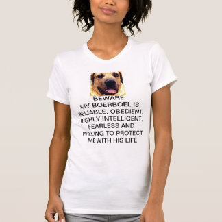 BEWARE OF MY  BOERBOEL T-Shirt
