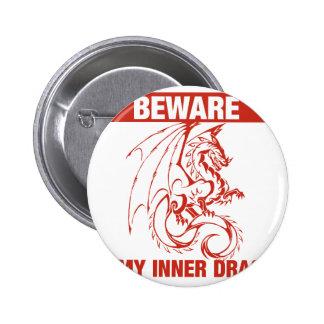 Beware Of My Inner Dragon 2 Inch Round Button
