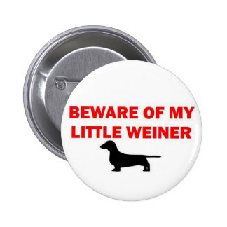 Beware of My Little Weiner Joke 2 Inch Round Button