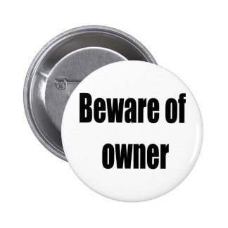Beware Of Owner Buttons