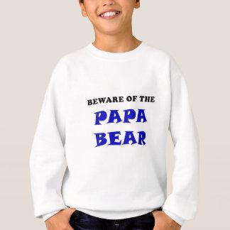 Beware of Papa Bear Sweatshirt