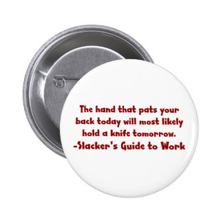 Beware of people patting you on the back (2) 2 inch round button