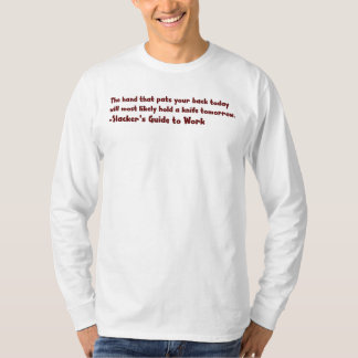 Beware of people patting you on the back T-Shirt