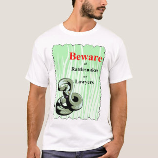 Beware of Rattlesnakes T-Shirt
