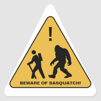 Beware of Sasquatch!  Personalized Triangle Sticker