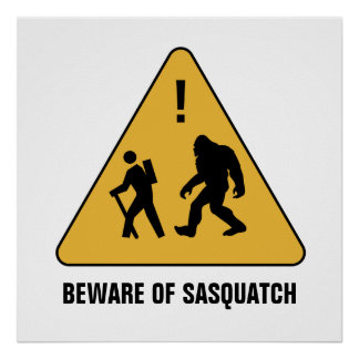 Beware of Sasquatch Print