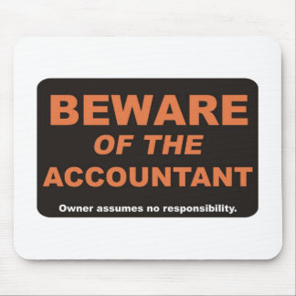 Beware of the Accountant Mouse Pad