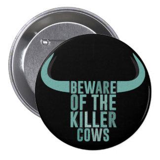 Beware of the killer cows pins