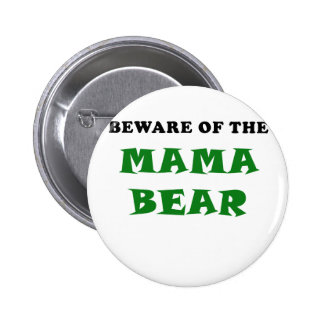 Beware of the Mama Bear 2 Inch Round Button