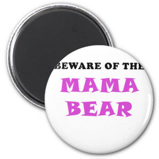 Beware of the Mama Bear 2 Inch Round Magnet