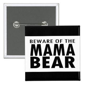 Beware of the Mama Bear 2 Inch Square Button