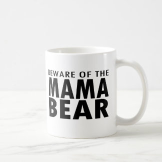 Beware of the Mama Bear Mug