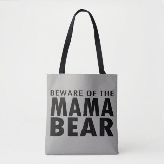 Beware of the Mama Bear Tote Bag (gray)