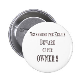 Beware of the Owner 2 Inch Round Button