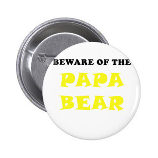 Beware of the Papa Bear 2 Inch Round Button