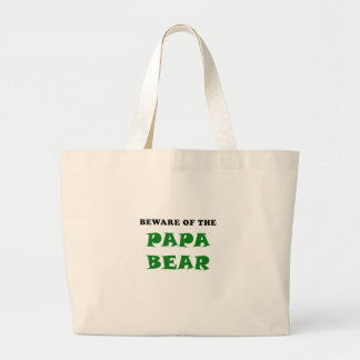 Beware of the Papa Bear Large Tote Bag