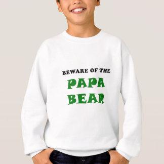 Beware of the Papa Bear Sweatshirt