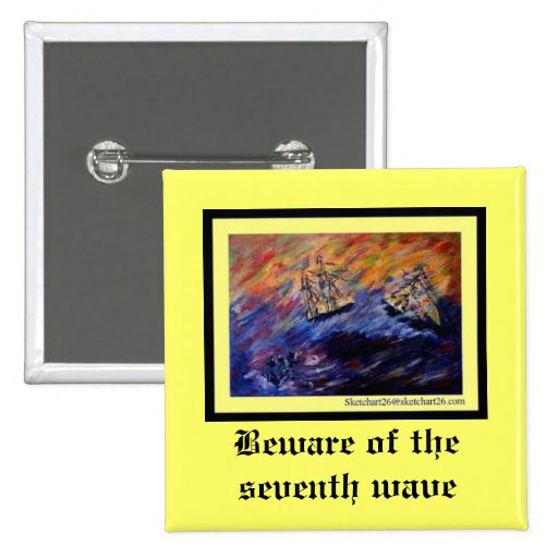 Beware of the seventh wave pins