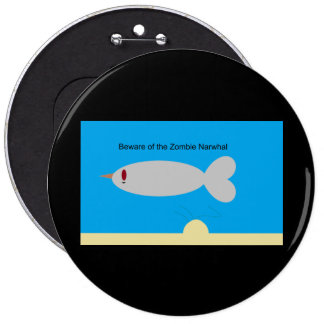 Beware of the Zombie Narwhal Pinback Button