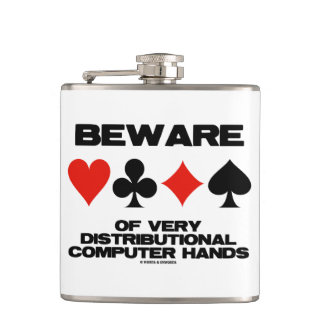 Beware Of Very Distributional Computer Hands Hip Flask