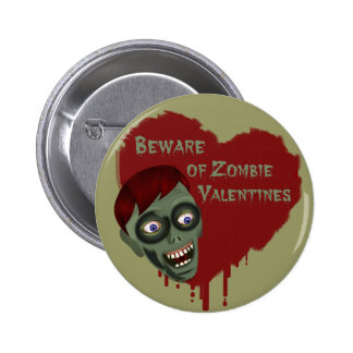 Beware of Zombie Valentines Button