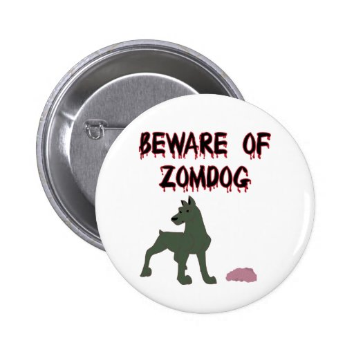 Beware of Zomdog Button
