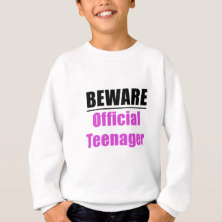 Beware Official Teenager Sweatshirt