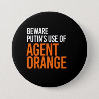 BEWARE PUTIN'S USE OF AGENT ORANGE - - white - 3 Inch Round Button