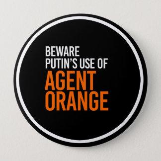 BEWARE PUTIN'S USE OF AGENT ORANGE - - white - 4 Inch Round Button