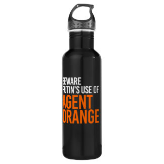 BEWARE PUTIN'S USE OF AGENT ORANGE - - white - 710 Ml Water Bottle